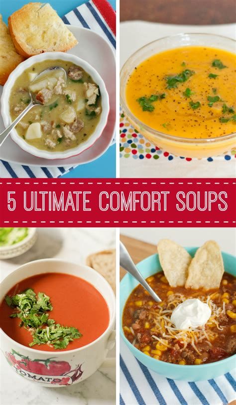 comfort soups 5 recipes for the ultimate comfort soups make and takes
