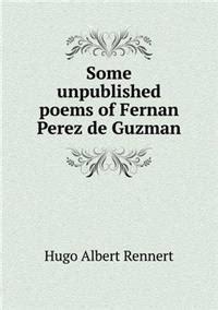 the poem of fernan some unpublished poems of fernan perez de guzman hugo albert rennert b 246 cker 9785518457577