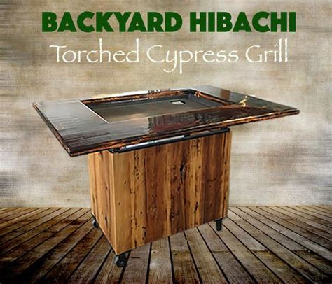 Backyard Hibachi Grill Torched Cypress Backyard Hibachi Grill