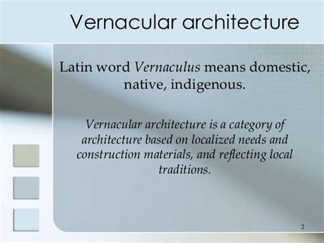 vernacular design meaning vernacular architecture definition related keywords