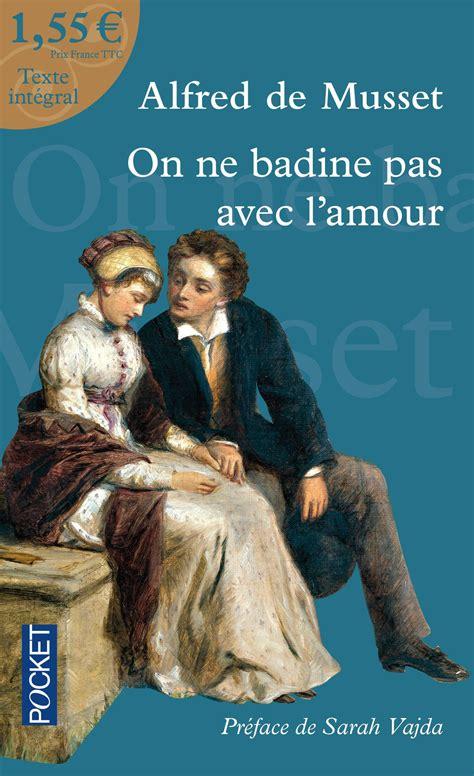 libro on ne badine pas livre on ne badine pas avec l amour alfred de musset
