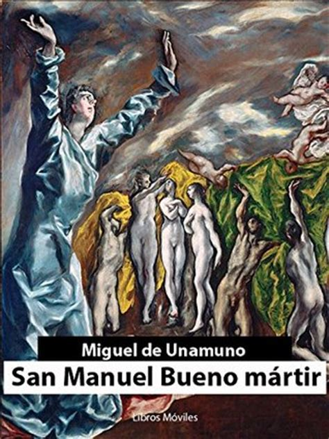 san manuel bueno martir 1975785185 san manuel bueno m 225 rtir by miguel de unamuno reviews discussion bookclubs lists