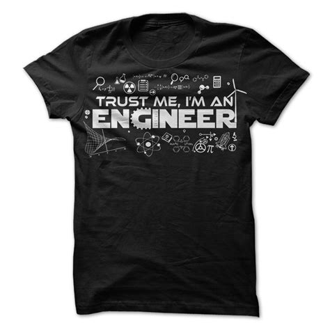 T Shirt Shirtkaos Trust Me I Am Engineering R engineering t shirts march sale save 20 coupon code marchtake20