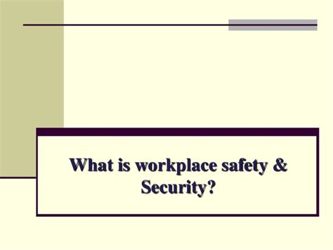 Mba In Safety And Security Management by Workplace Safety And Security Hotel Ppt