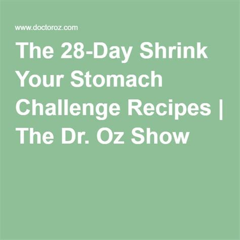 Dr Oz 28 Day Detox Diet Plan by The 28 Day Shrink Your Stomach Challenge Recipes The Dr
