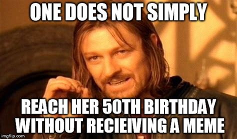 50 Birthday Meme - 50th birthday meme 28 images 25 best memes about happy