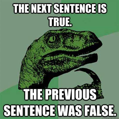 Meme Sentences - the next sentence is true the previous sentence was false