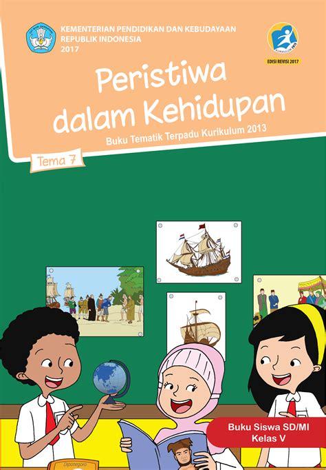 Buku Ipa Untuk Kelas 5 Sd ips sd kelas 5 buku buku buku siswa kelas 5 tema 7 peristiwa dalam kehidupan