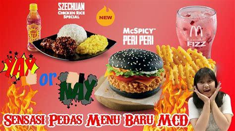 sensasi pedas menu baru mcd mc spicy peri peri ayam