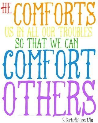 Bible Verses About Comforting Others by 2 Corinthians 1 4 He Comforts Us In All Our Troubles So