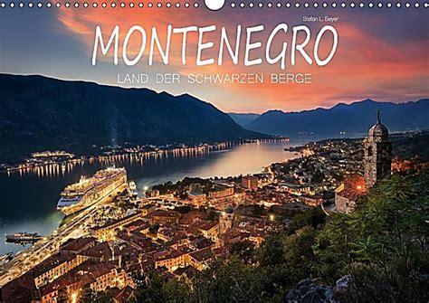 Montenegro Kalender 2018 Montenegro Land Der Schwarzen Berge Wandkalender 2018