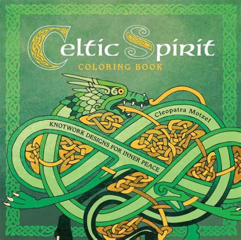 celtic spirit celtic spirit coloring book knotwork designs for inner