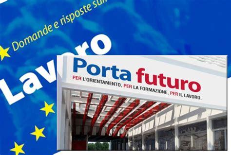porta futuro offerte di lavoro porta futuro come trovare lavoro in europa tiscali notizie