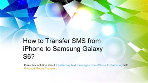 how to transfer messages from android to iphone how to migrate sms from iphone to android phones