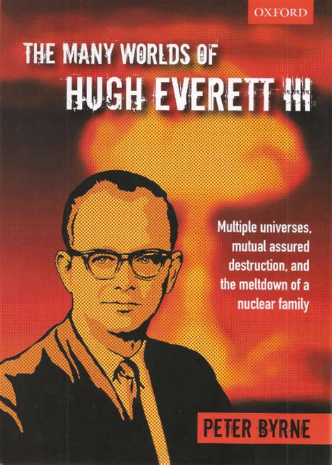 the many worlds of no 2678 hugh everett the physicist and the man