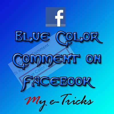 Blue Color Comments on Facebook   My e-Tricks Facebook Blue Color