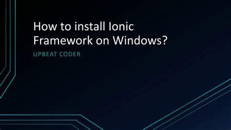 ionic framework tutorial youtube how to install ionic framework on windows youtube