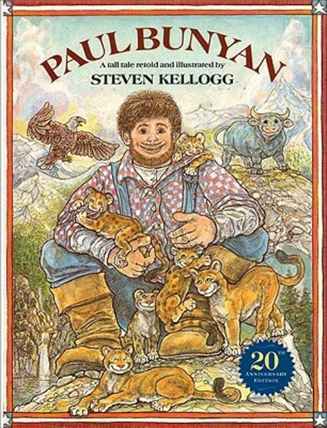 a tale of a books paul bunyan a tale by steven kellogg reviews