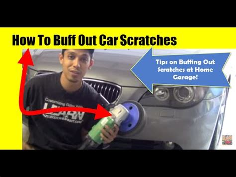 buffing light scratches out of a car how to buff out car scratches tips on buffing out