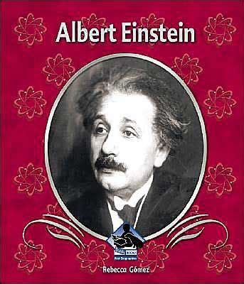 albert einstein biography barnes and noble albert einstein by rebecca gomez hardcover barnes noble 174
