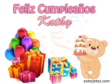 imagenes de cumpleaños kathy feliz cumplea 241 os kathy 8 im 225 genes de estarjetas com