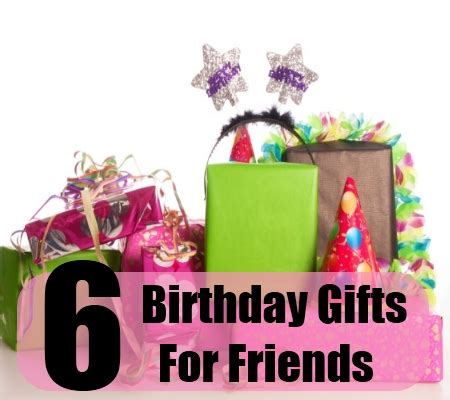 how to choose birthday gifts for friends choosing