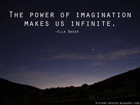 The Power Of Imagination power of imagination quotes quotesgram