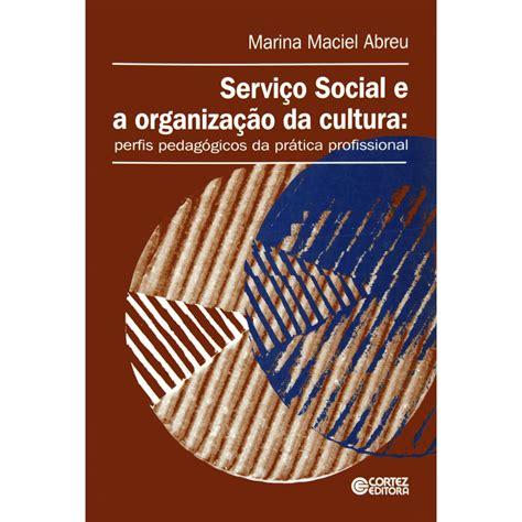 cultura si鑒e social livro servi 231 o social e a organiza 231 227 o da cultura perfis