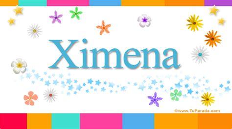 imagenes de cumpleaños para ximena ximena significado del nombre ximena nombres