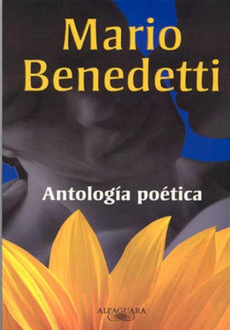 libro antologa potica mario benedetti antolog 237 a po 233 tica pdf