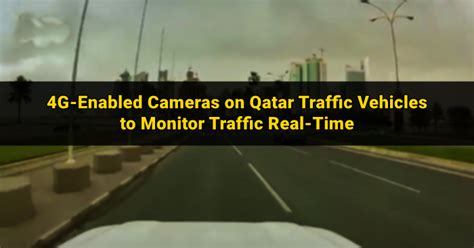 Qatar Ministry Of Interior Traffic Department by Qatar Traffic S New Technology Oversees Road Violations