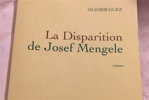 libro la disparition de josef novela sobre josef mengele compite por el premio goncourt la m 225 xima presea literaria en francia
