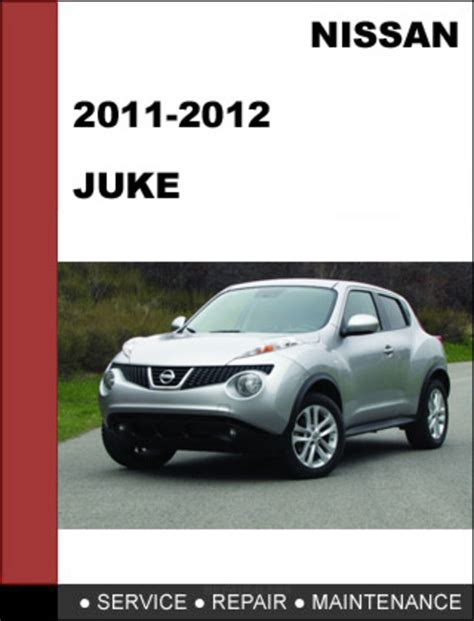 service and repair manuals 2012 nissan juke auto manual nissan juke 2011 2012 factory workshop service repair manual dow