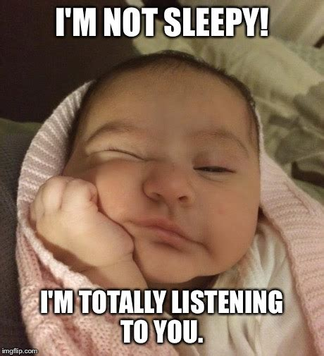 Sleepy Face Meme - i m not sleepy imgflip