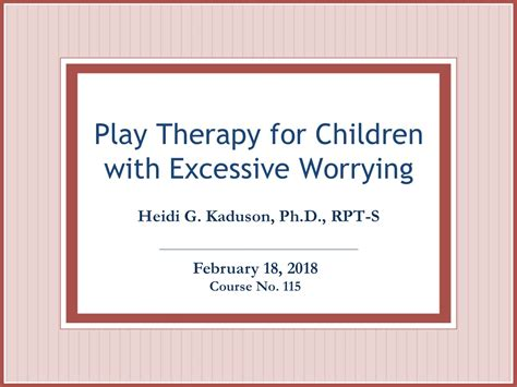 play therapy for children play therapy for children with excessive worrying