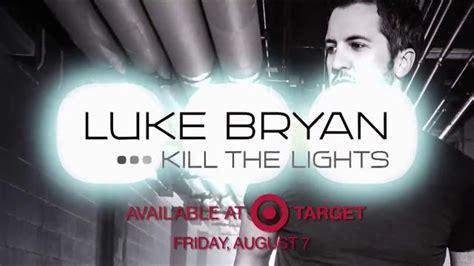 luke bryan kill the lights luke bryan