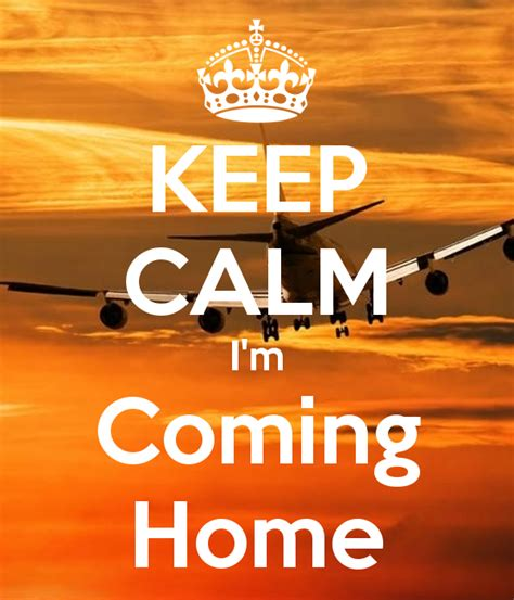The M Is Coming by Im Coming Home Quotes Quotesgram
