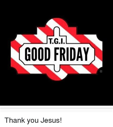 Jesus Good Friday Meme - funny thank you jesus memes of 2017 on me me