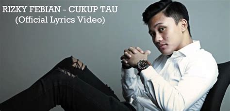 download mp3 free cukup tau rizky febian download lagu rizky febian cukup tau mp3 terbaru april