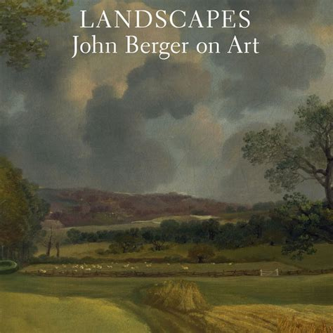 landscapes john berger on 1784785849 versobooks com