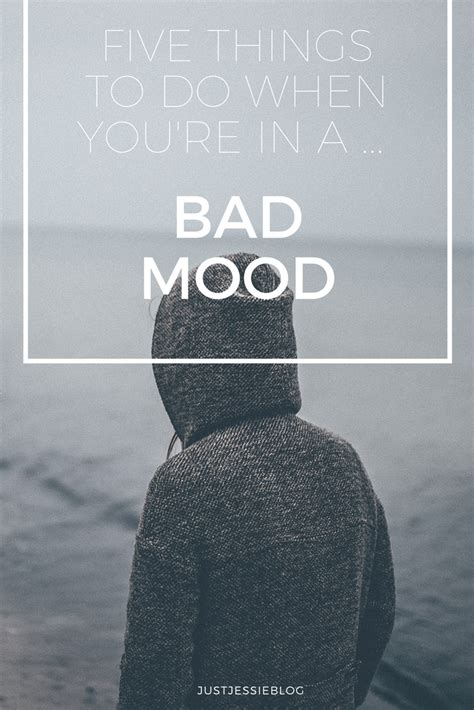 5 Things To Get You In The Mood by Five Things To Do When You Re In A Bad Mood Just
