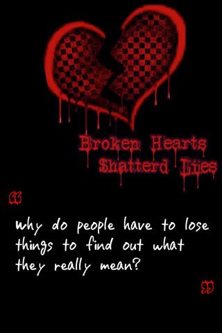 Why Do Find Things Broken Hearts Shattered Lies Why Do To Lose Things To Find Out What
