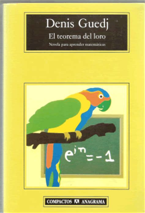 libro el teorema del loro letrinas una novela matem 225 tica el teorema del loro denis guedj