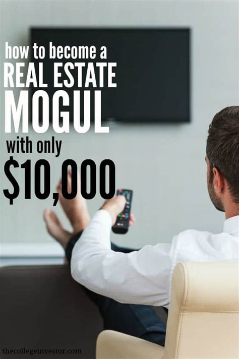 how to become a real estate mogul with only 10 000