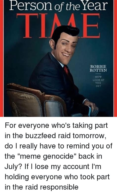 Robbie Meme - person of the year robbie rotten now look at this net for