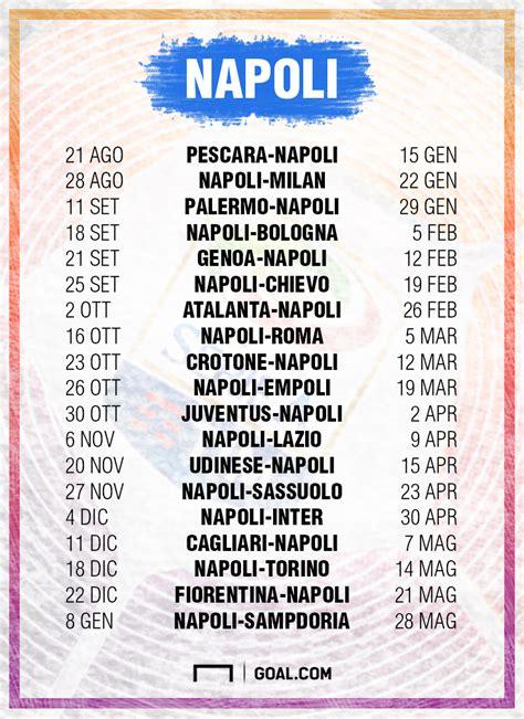 Calendario Serie A Napoli Serie A 2016 2017 Il Calendario Napoli Goal