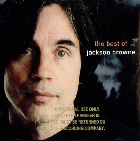 the best of jackson browne jackson browne s quotes and not much quotationof