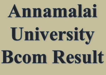 Annamalai Result 2017 Mba by Annamalai Bcom Result 2016 2017 Exams Cakart