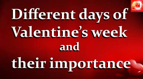 different days of week different days of valentine s week and their importance