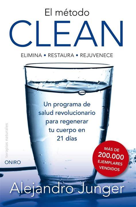 Dr Alejandro Junger Clean Detox Programma by Quot Clean Quot Dr Alejandro Junger Mis Favoritos Flores